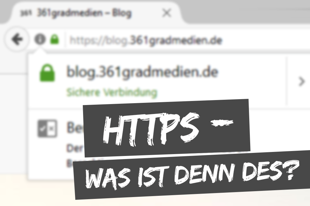 HTTPS was ist denn des? - 361gradmedien - Blog : 361gradmedien – Blog